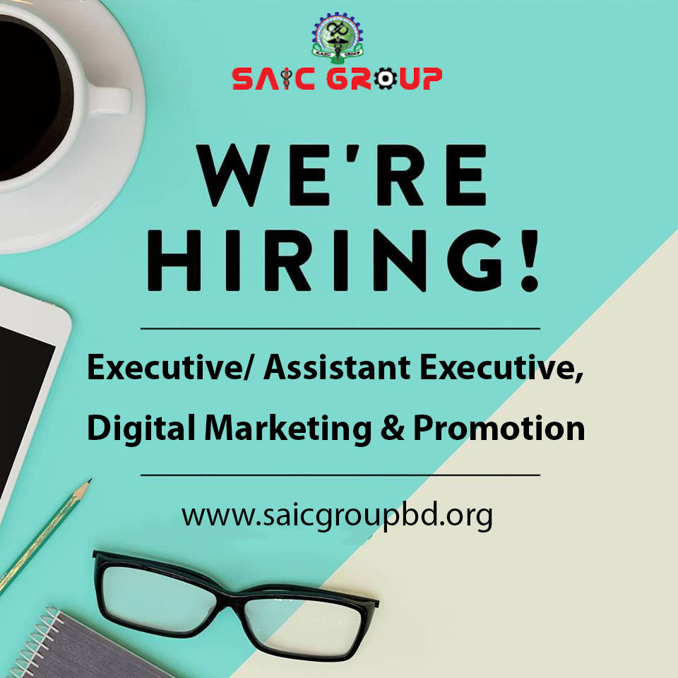 Vacancy for Executive/ Assistant Executive, Digital Marketing & Promotion